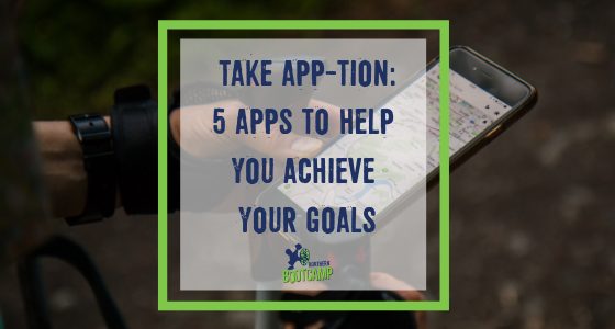 Take app-tion: 5 apps to help you achieve your goals!
