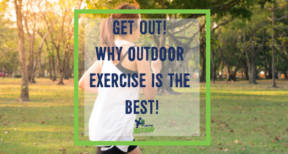 Get Out! Why outdoor exercise is the best!