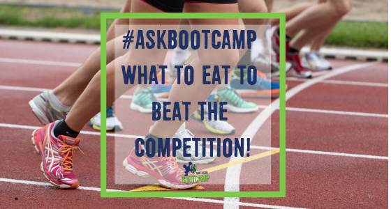 #AskBootcamp Caroline's tips on what to eat to beat the competition!