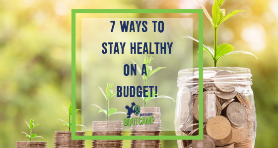 7 ways to stay healthy on a budget!